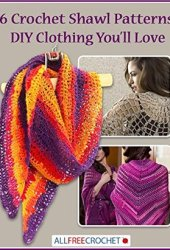 16 Crochet Shawl Patterns: DIY Clothing You'll Love Book Pdf