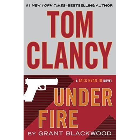 Tom Clancy's Under Fire (Jack Ryan Universe, #19) by Grant ...