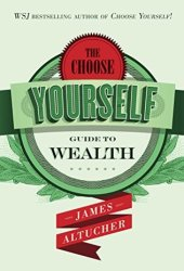 The Choose Yourself Guide To Wealth Book Pdf
