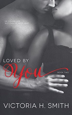 Loved by You (Found by You, #2)