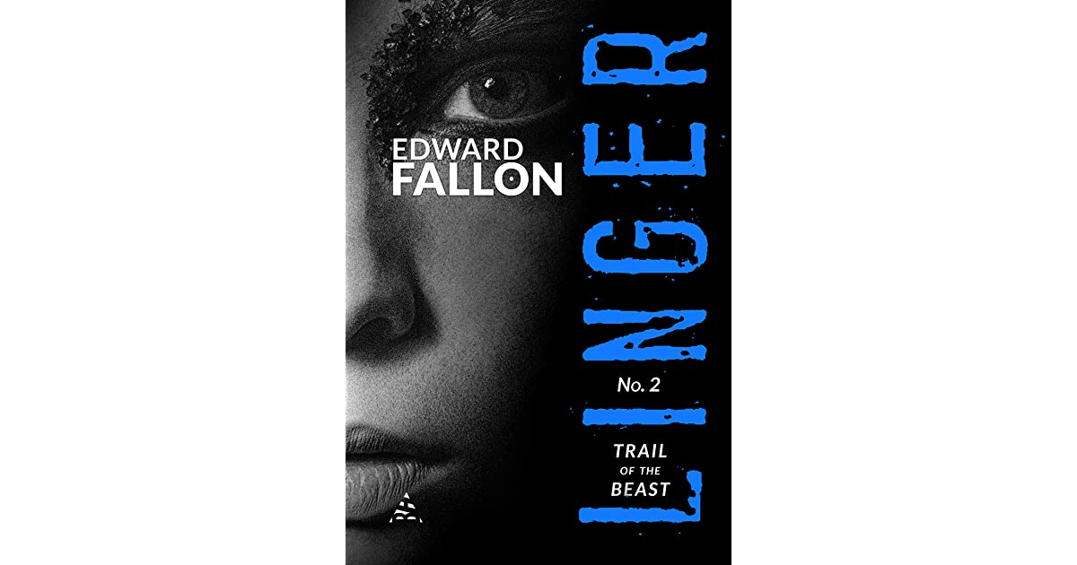 Trail Of The Beast Linger 2 By Edward Fallon