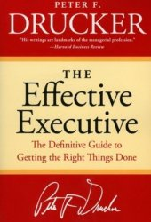 The Effective Executive: The Definitive Guide to Getting the Right Things Done Pdf Book