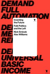 Inventing the Future: Postcapitalism and a World Without Work Book Pdf