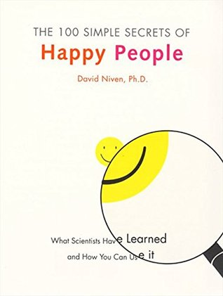 Download The 100 Simple Secrets of Happy People: What Scientists Have Learned and How You Can Use It