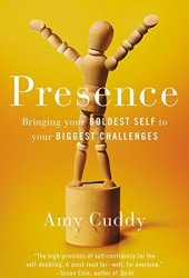 Presence: Bringing Your Boldest Self to Your Biggest Challenges Book Pdf