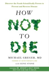 How Not to Die: Discover the Foods Scientifically Proven to Prevent and Reverse Disease Book Pdf