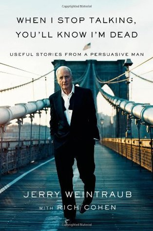 Download When I Stop Talking, You'll Know I'm Dead: Useful Stories from a Persuasive Man
