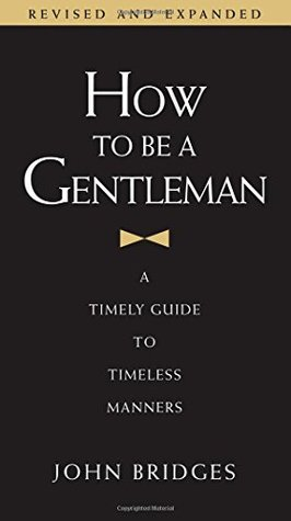Download How to Be a Gentleman: A Timely Guide to Timeless Wisdom