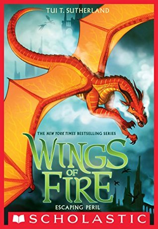 """Cover of """"Wings Of Fire: Escaping Peril"""" by Tui T. Sutherland."""