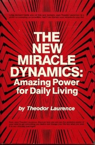 Download The New Miracle Dynamics: Amazing Power For Daily Living