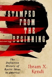 Stamped from the Beginning: The Definitive History of Racist Ideas in America Pdf Book
