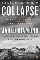 Collapse: How Societies Choose to Fail or Succeed Pdf Book