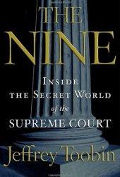 The Nine: Inside the Secret World of the Supreme Court Pdf Book