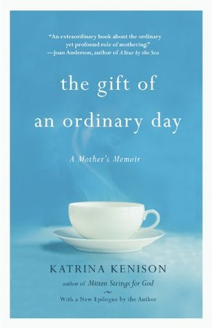The Gift of an Ordinary Day: A Mother's Memoir Book Cover