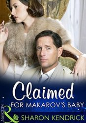 Claimed for Makarov's Baby (The Bond of Billionaires #1) Book by Sharon Kendrick