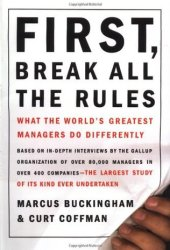 First, Break All the Rules: What the World's Greatest Managers Do Differently Pdf Book