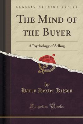 Download The Mind of the Buyer: A Psychology of Selling