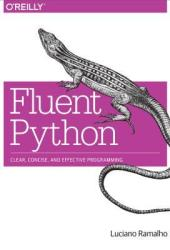 Fluent Python: Clear, Concise, and Effective Programming Book Pdf