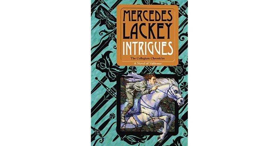 Intrigues  Valdemar  Collegium Chronicles   2  by Mercedes Lackey