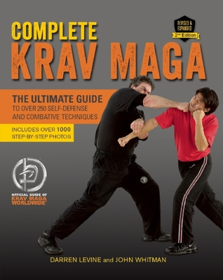 Download Complete Krav Maga: The Ultimate Guide to Over 250 Self-Defense and Combative Techniques