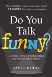 Do You Talk Funny?: 7 Comedy Habits to Become a Better (and Funnier) Public Speaker Book Pdf