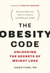The Obesity Code: Unlocking the Secrets of Weight Loss Book Pdf