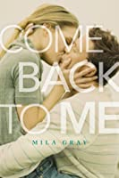 Image result for come back to me mila gray