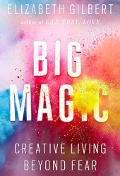 Big Magic: Creative Living Beyond Fear Book Pdf