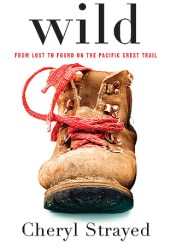 Wild: From Lost to Found on the Pacific Crest Trail Pdf Book
