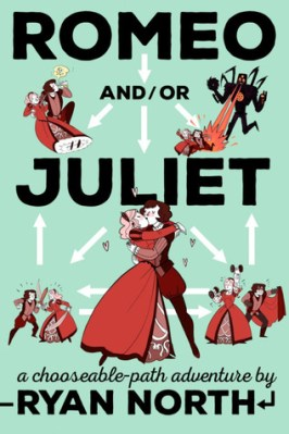 """Cover of """"Romeo And/Or Juliet"""" by Ryan North."""
