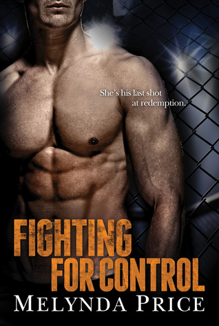 Fighting for Control (Against the Cage, #3)