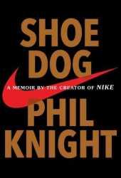 Shoe Dog: A Memoir by the Creator of NIKE Book Pdf