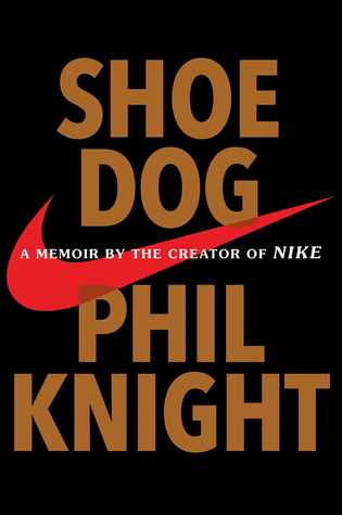 Download Shoe Dog: A Memoir by the Creator of NIKE