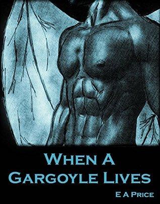 When a Gargoyle Lives (Gargoyles, #2)