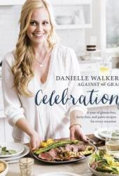 Danielle Walker's Against All Grain Celebrations: A Year of Gluten-Free, Dairy-Free, and Paleo Recipes for Every Occasion Book Pdf