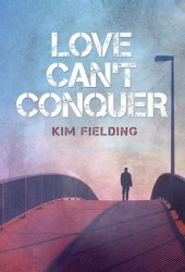 Love Can't Conquer (Love Can't Series, #1)