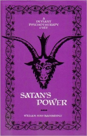 Download Satan's Power: A Deviant Psychotherapy Cult