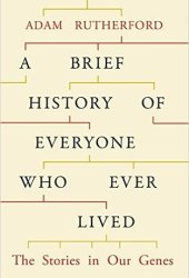 A Brief History of Everyone Who Ever Lived: The Stories in Our Genes Book Pdf