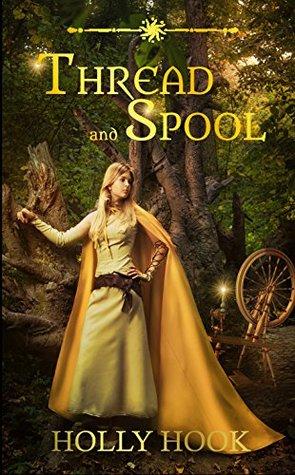 Thread and Spool (A Twisted Fairy Tale, #1)