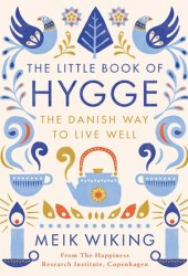 The Little Book of Hygge: The Danish Way to Live Well Book Pdf