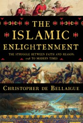 The Islamic Enlightenment: The Struggle Between Faith and Reason, 1798 to Modern Times Book Pdf