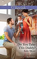 Do You Take This Daddy? (Paradise Animal Clinic Book 3)