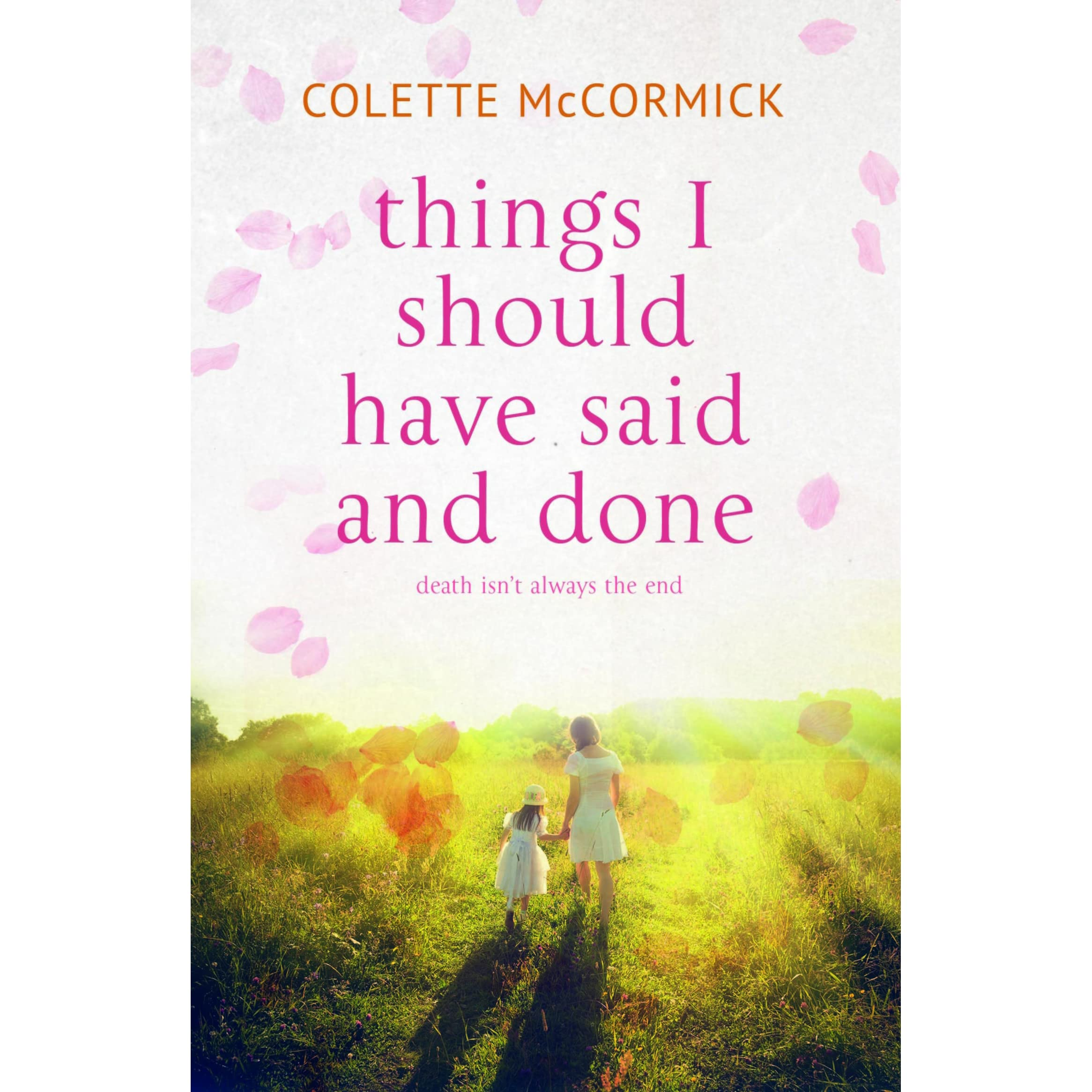 Things I Should Have Said And Done By Colette Mccormick