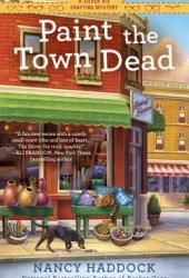 Paint the Town Dead (Silver Six Crafting Mystery #2) Book Pdf