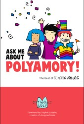Ask Me About Polyamory: The Best of Kimchi Cuddles Pdf Book