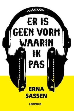 Er is geen vorm waarin ik pas – Erna Sassen