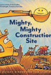 Mighty, Mighty Construction Site (Easy Reader Books, Preschool Prep Books, Toddler Truck Book) Book Pdf