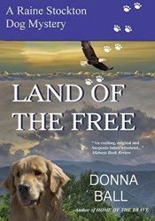 Land of the Free (Raine Stockton Dog Mysteries, #11) Pdf Book