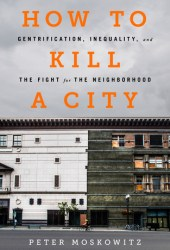 How to Kill a City: Gentrification, Inequality, and the Fight for the Neighborhood Book Pdf