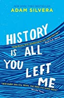 History Is All You Left Me by Adam Silvera — Reviews, Discussion ...